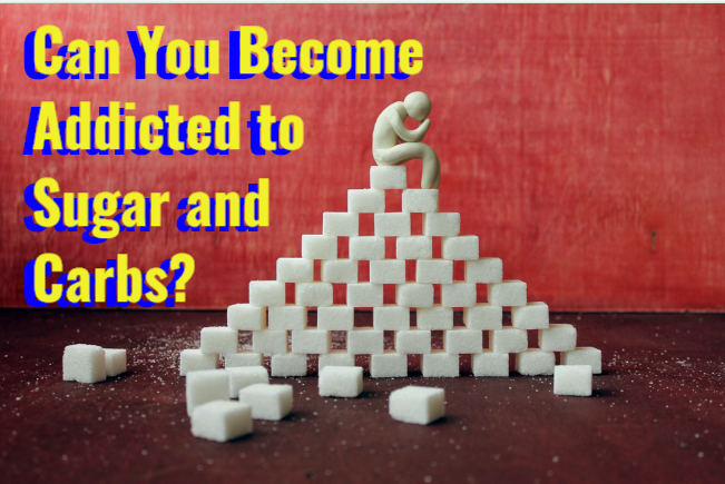 Can You Become Addicted to Sugar and Carbs?