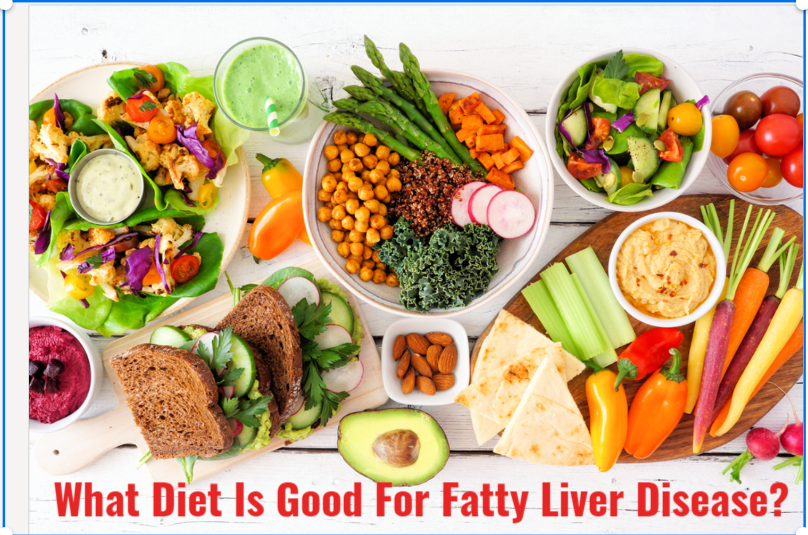 What Diet is Good for Fatty Liver Disease?