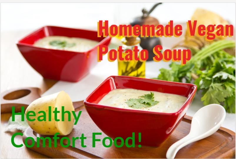 Vegan Potato Soup Recipe – Healthy Comfort Food!